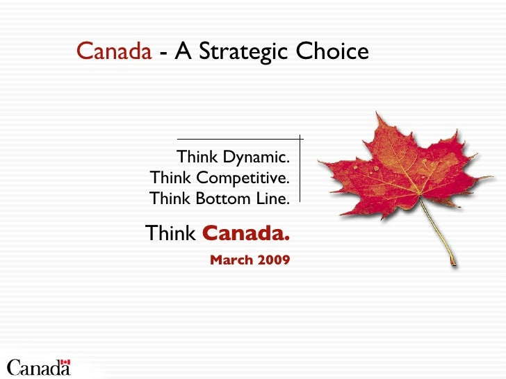 Think Dynamic. Think Competitive. Think Bottom Line. Think  Canada. March 2009