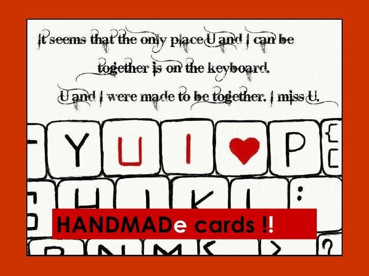 HANDMAD e  cards ! !