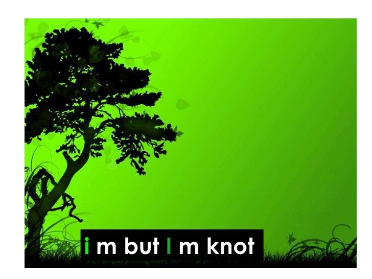i  m but  I  m knot