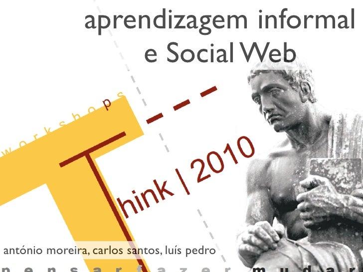 aprendizagem informal                     e Social Web     antónio moreira, carlos santos, luís pedro