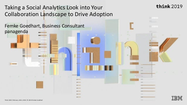 Taking a Social Analytics Look into Your Collaboration Landscape to Drive Adoption Femke Goedhart, Business Consultant pan...