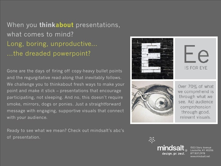 When you thinkabout presentations, what comes to mind? Long, boring, unproductive... ...the dreaded powerpoint?  Gone are ...