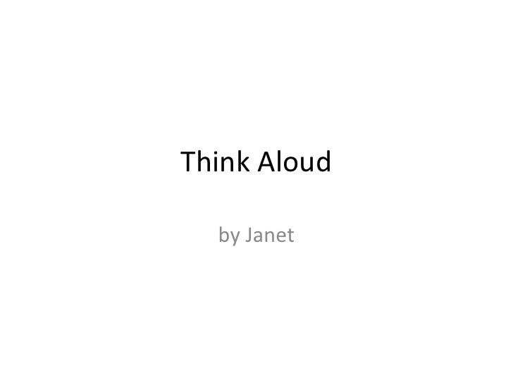 Think Aloud<br />by Janet<br />