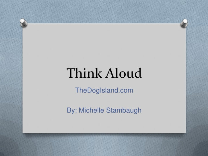 Think Aloud  TheDogIsland.comBy: Michelle Stambaugh