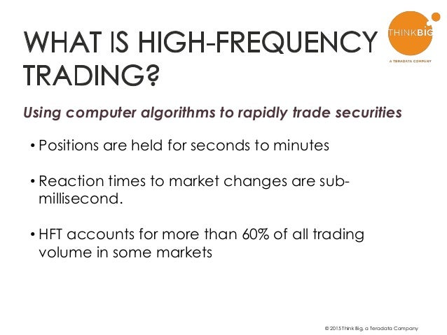 high frequency trading a big data A model for unpacking big data analytics in high-frequency trading  model of the 7 v′s of big data analytics to gain a deeper understanding of the strategies and practices of.