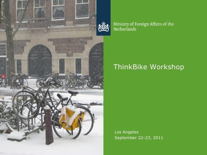 ThinkBike WorkshopLos AngelesSeptember 22-23, 2011