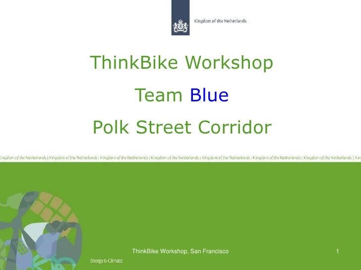 ThinkBike Workshop    Team BluePolk Street Corridor    ThinkBike Workshop, San Francisco   1