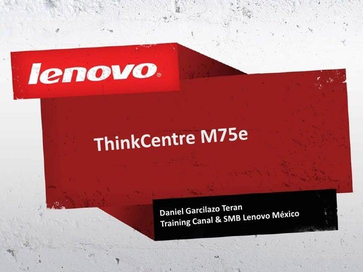 Alto rendimiento al menor costo.          Toda la potencia de AMD en tu PC ThinkCentre ® M75e.          ThinkCentre con pr...