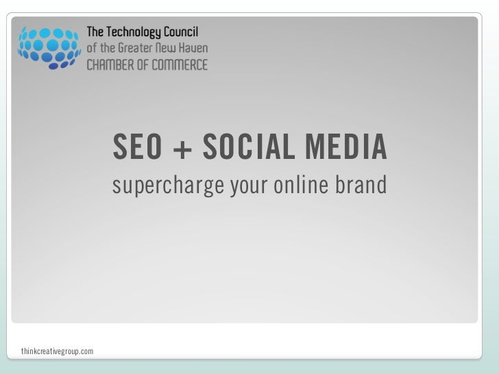 SEO + SOCIAL MEDIA                         supercharge your online brandthinkcreativegroup.com