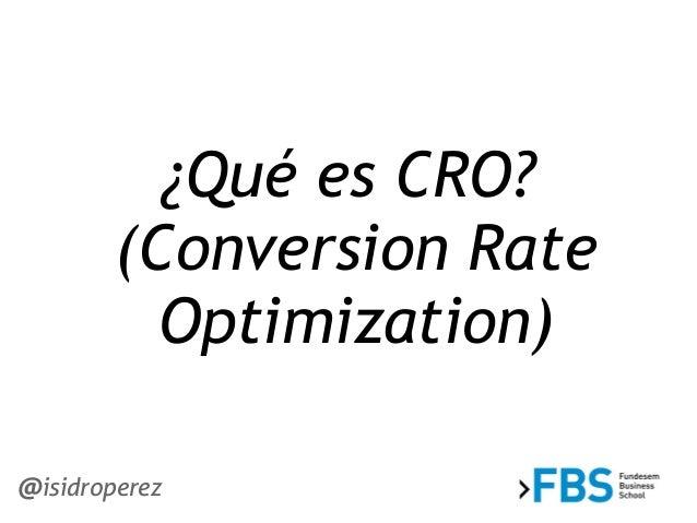 Isidro Pérez explica técnicas de Conversión Web en ThinkDigital de Fundesem Slide 2