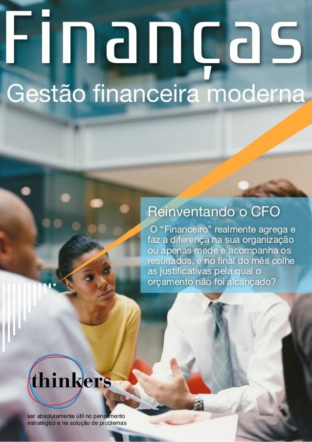 """Gestão financeira moderna Reinventando o CFO   O """"Financeiro"""" realmente agrega e faz a diferença na sua organização ou apen..."""
