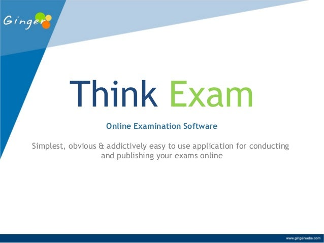 Think Exam Online Examination Software Simplest, obvious & addictively easy to use application for conducting and publishi...