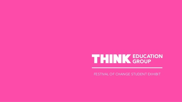 FESTIVAL OF CHANGE STUDENT EXHIBIT