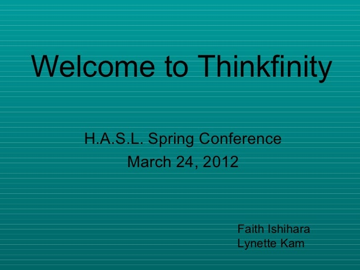 Welcome to Thinkfinity   H.A.S.L. Spring Conference        March 24, 2012                       Faith Ishihara            ...