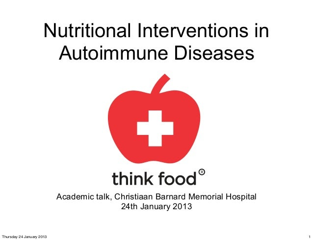 Nutritional Interventions in                       Autoimmune Diseases                           Academic talk, Christiaan...