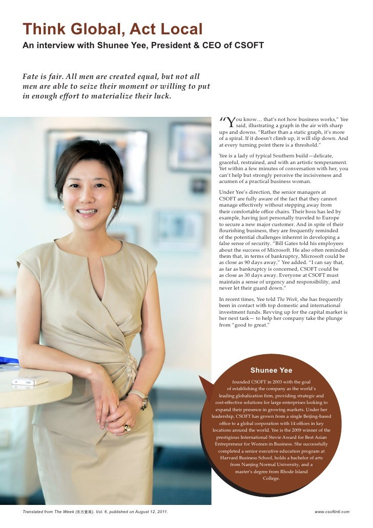 Think Global, Act LocalAn interview with Shunee Yee, President & CEO of CSOFTFate is fair. All men are created equal, but ...
