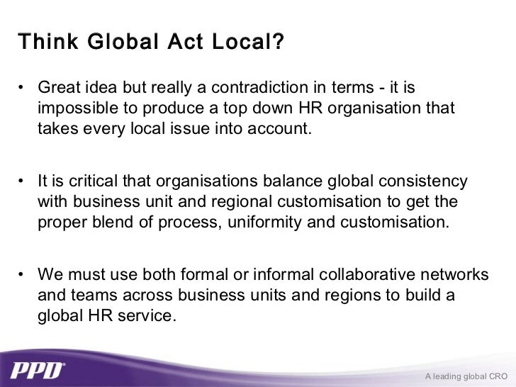 think global act local In a global strategy to improve the overall quality of the websites, local  communities, city hall, city library, school, university, etc may be a good first  target for.