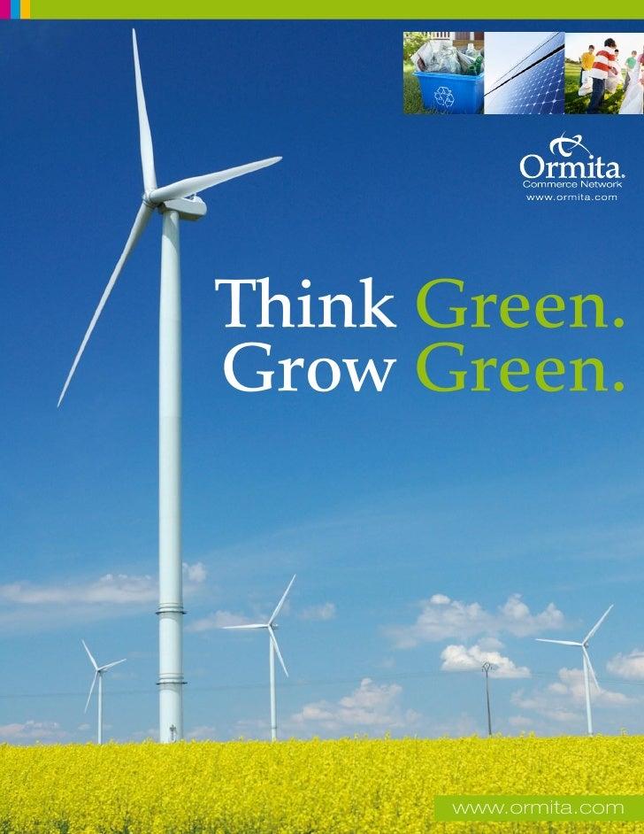 Think Green. Grow Green.           www.ormita.com