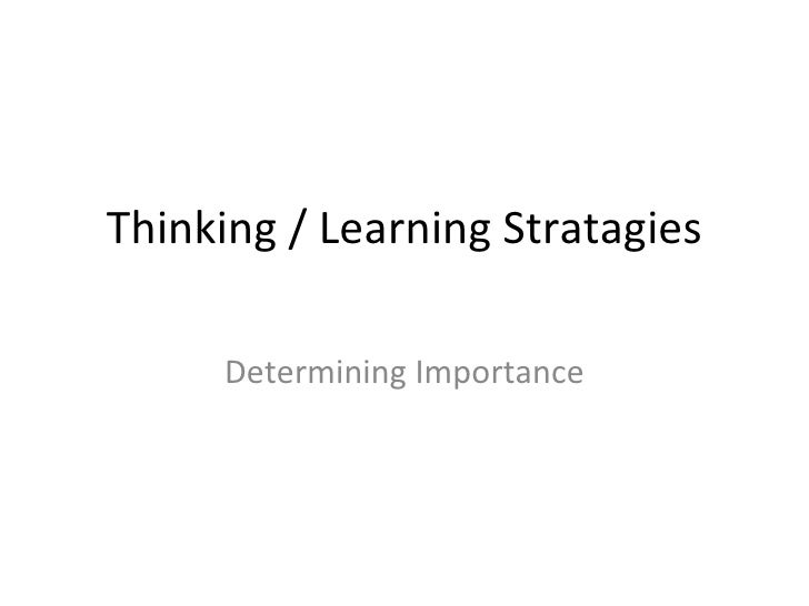 Thinking / Learning Stratagies Determining Importance
