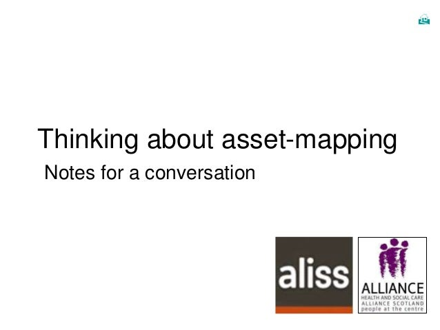  Thinking about asset-mapping Notes for a conversation