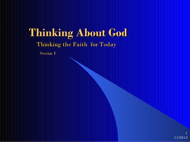 Thinking About God Thinking the Faith for Today  Session I                                       1                        ...