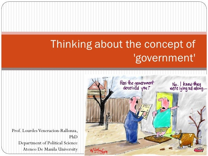 Thinking about the concept of                                      'government'     Prof. Lourdes Veneracion-Rallonza,    ...