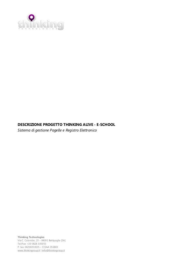 DESCRIZIONE PROGETTO THINKING ALIVE - E-SCHOOLSistema di gestione Pagelle e Registro ElettronicoThinking TechnologiesVia C...