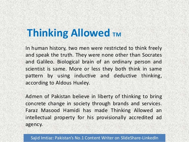 Thinking Allowed TM Sajid Imtiaz: Pakistan's No.1 Content Writer on SlideShare-LinkedIn In human history, two men were res...