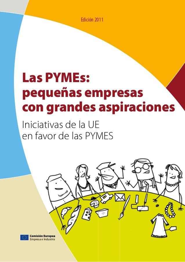 Las PYMEs: pequeñas empresas con grandes aspiraciones Iniciativas de la UE en favor de las PYMESen favor de las PYMESen fa...