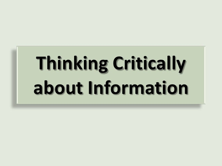 Thinking Critically about Information<br />Truthiness, wikiality, and more…<br />