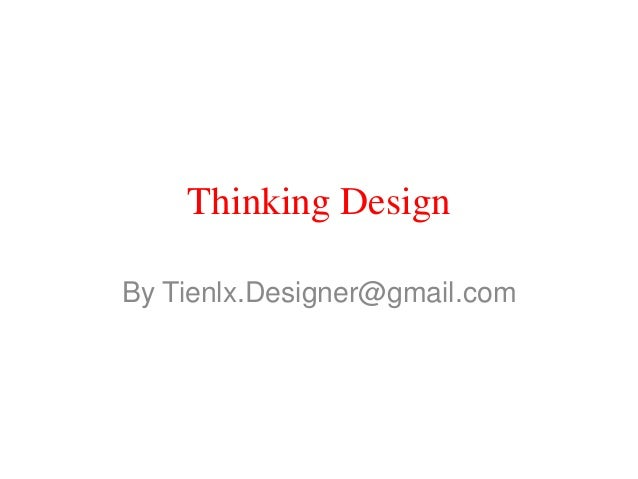 Thinking Design By Tienlx.Designer@gmail.com