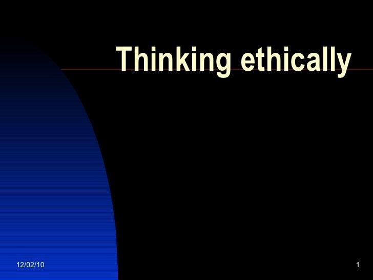 Thinking ethically 12/02/10