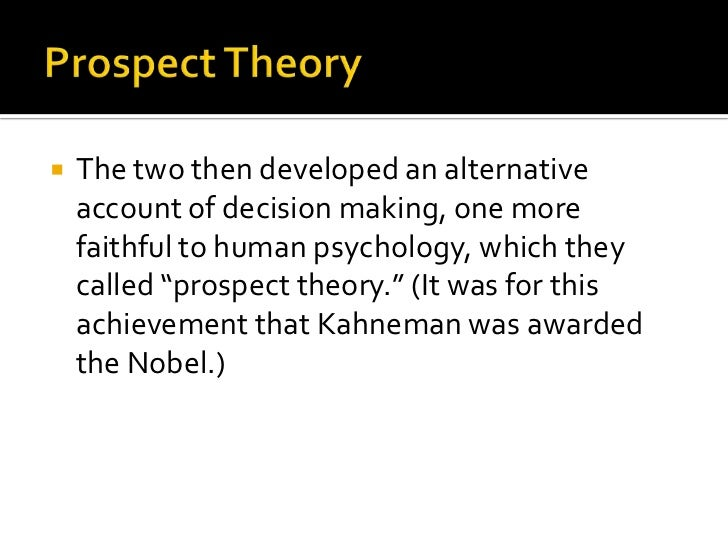understanding the concept of prospect theory and the alternatives by kahneman and tversky Revisiting the tax compliance problem using prospect theory  revisiting the tax compliance problem using  kahneman and tversky demonstrated classes of.