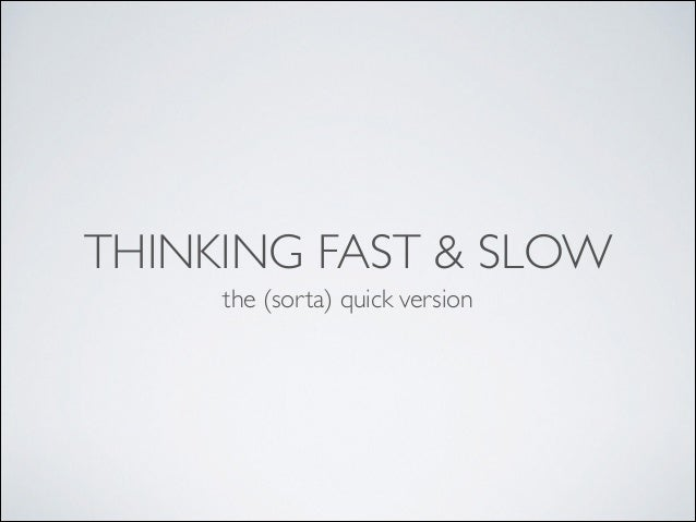 THINKING FAST & SLOW the (sorta) quick version