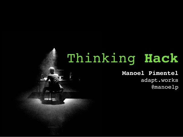 Thinking Hack Manoel Pimentel adapt.works @manoelp