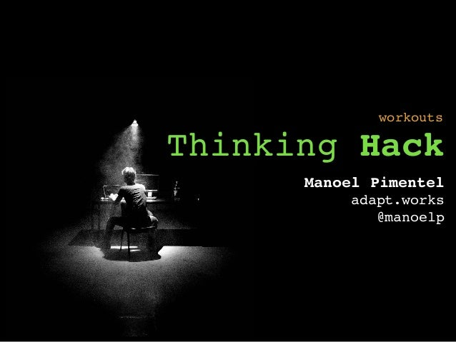 Thinking Hack Manoel Pimentel adapt.works @manoelp workouts