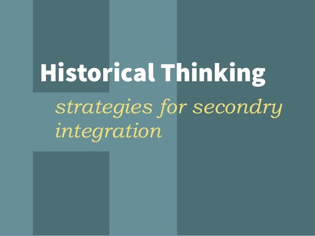 Historical Thinking strategies for secondry integration