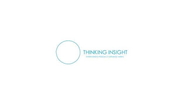 THINKING INSIGHT ENTENDENDO PESSOAS E GERANDO IDEIAS