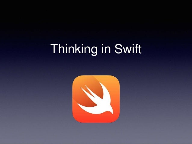 Thinking in Swift