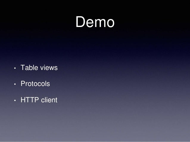 Demo • Table views • Protocols • HTTP client