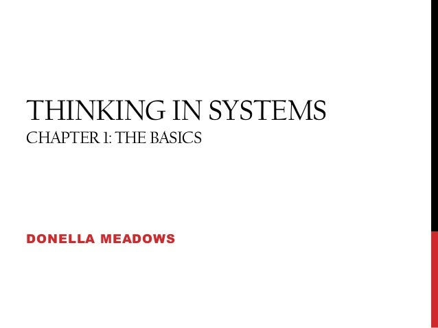 THINKING IN SYSTEMSCHAPTER 1: THE BASICSDONELLA MEADOWS