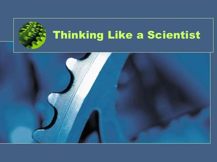 Thinking Like a Scientist<br />