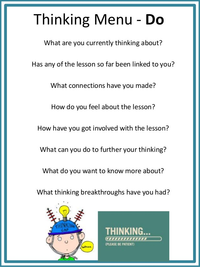 Thinking Menu - Do What are you currently thinking about? Has any of the lesson so far been linked to you? What connection...