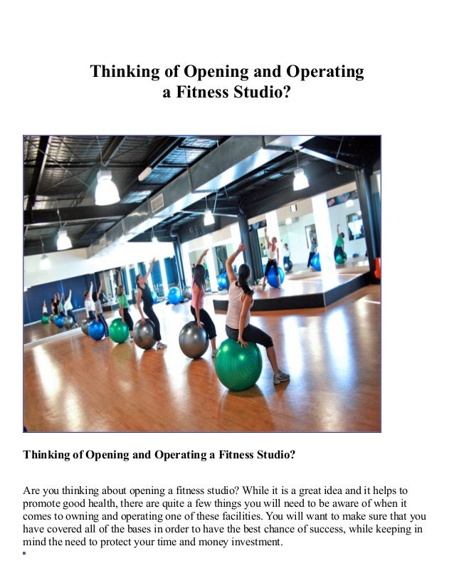 Thinking of Opening and Operating a Fitness Studio?  Thinking of Opening and Operating a Fitness Studio? Are you thinking ...