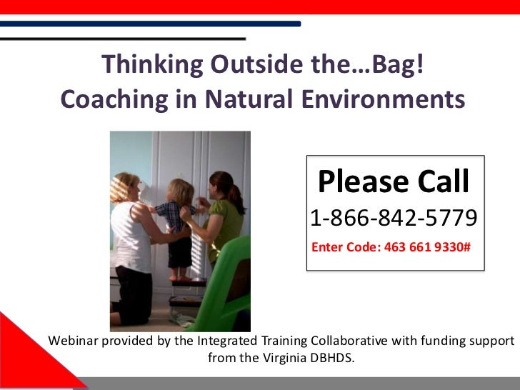 Thinking Outside the…Bag! Coaching in Natural Environments                                            Please Call         ...