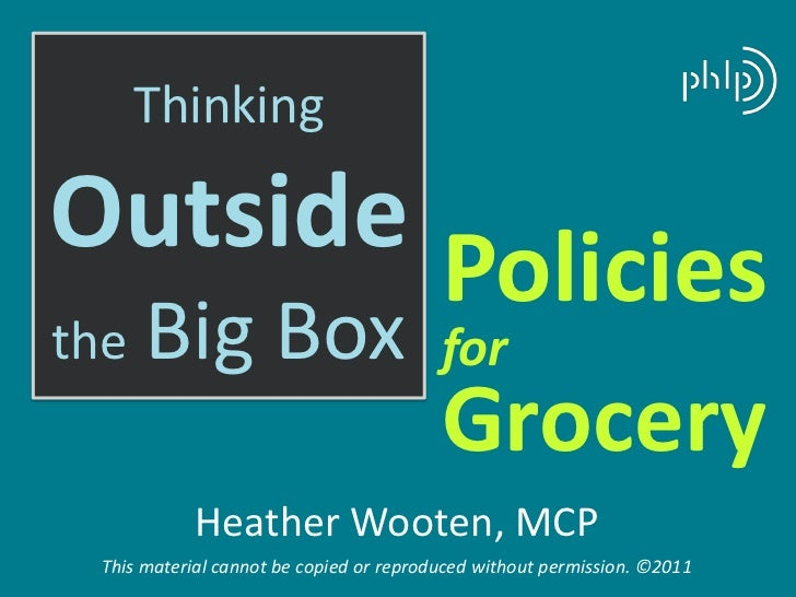 ThinkingOutside Policiesthe   Big Box                            for                                         Grocery      ...