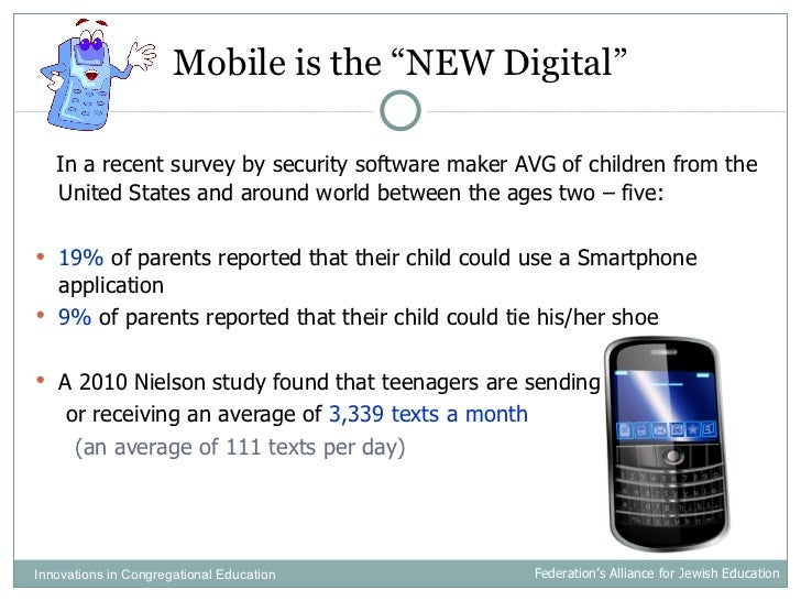 """Mobile is the """"NEW Digital"""" <ul><li>In a recent survey by security software maker AVG of children from the United States a..."""