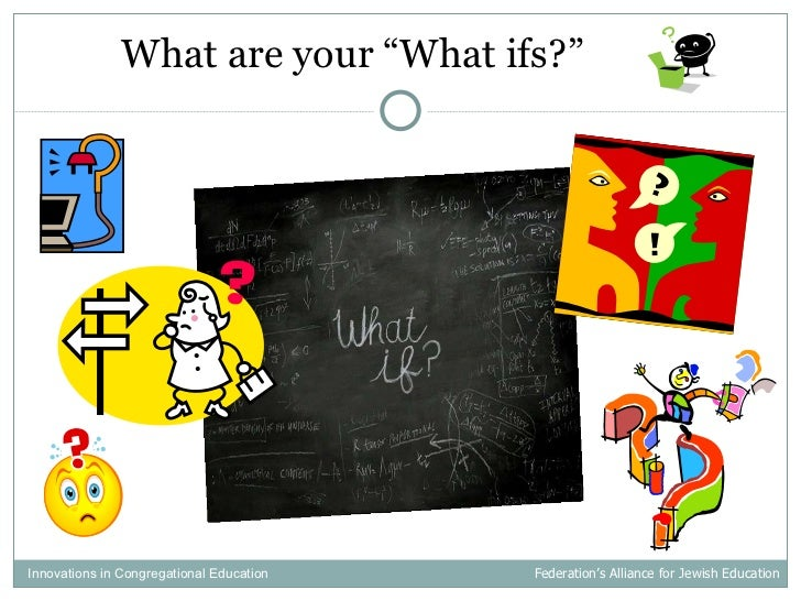 """<ul><li>What are your """"What ifs?""""  </li></ul>Innovations in Congregational Education  Federation's Alliance for Jewish Edu..."""