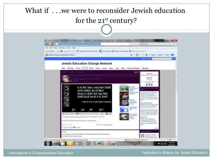 <ul><li>What if  . . .we were to reconsider Jewish education  </li></ul><ul><li>for the 21 st  century? </li></ul>Innovati...