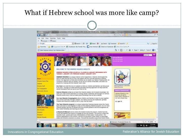 <ul><li>What if Hebrew school was more like camp? </li></ul>Innovations in Congregational Education  Federation's Alliance...